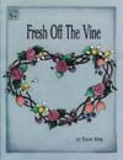 Fresh Off the Vine by Susie King