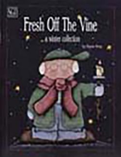 Fresh Off the Vine a Winter Collection by Susie King