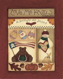 Love Me Knots 3 A Smile for All Seasons by Susan Neal