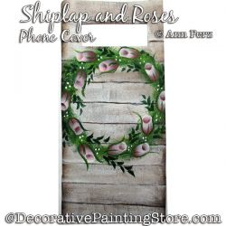 Shiplap and Roses Cell Phone Cover Painting Pattern  PDF DOWNLOAD - Ann Perz