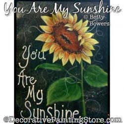 You Are My Sunshine (Sunflower) Painting Pattern PDF DOWNLOAD - Betty Bowers