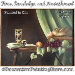 Time Knowledge and Nourishment (Oil) Painting Pattern - Kathye Begala - PDF DOWNLOAD