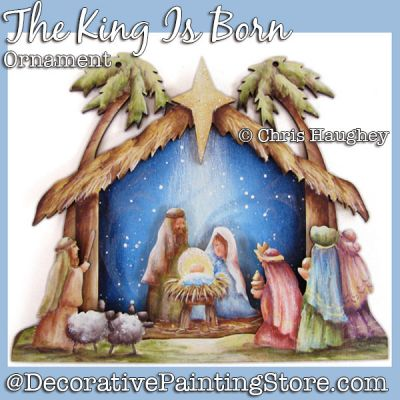 The King Is Born Ornament Painting Pattern DOWNLOAD - Chris Haughey