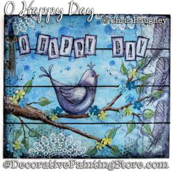 O Happy Day Plaque Painting Pattern DOWNLOAD - Chris Haughey