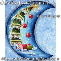 Over the Moon Ornament (Christmas Tree) Painting Pattern DOWNLOAD - Chris Haughey