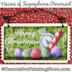 Visions of Sugarplums Ornament (Christmas Candy) Painting Pattern DOWNLOAD - Chris Haughey