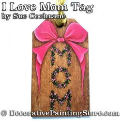I Love Mom Package Tag ePattern - Susan Cochrane