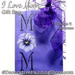 I Love Mom Gift Bag Painting Pattern PDF DOWNLOAD - Susan Cochrane