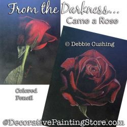 From the Darkness Came a Rose Painting Pattern Download - Debbie Cushing
