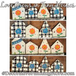 Love Grows in Tiny Houses Painting Pattern PDF DOWNLOAD - Charlotte Fletcher