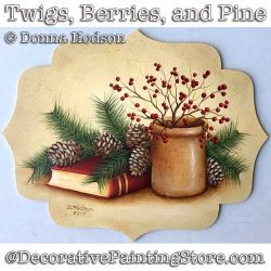 Twigs, Berries, and Pine DOWNLOAD - Donna Hodson