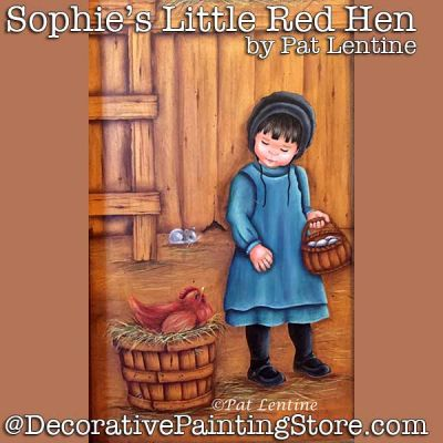 Sophies Little Red Hen DOWNLOAD Painting Pattern - Pat Lentine