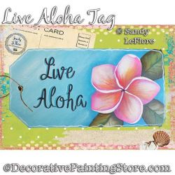 Live Aloha Tag Painting Pattern PDF DOWNLOAD - Sandy LeFlore
