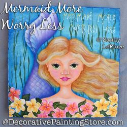 Mermaid More Worry Less Painting Pattern PDF DOWNLOAD - Sandy LeFlore