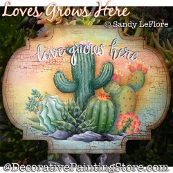 Love Grows Here (Cactus) Painting Pattern PDF DOWNLOAD - Sandy LeFlore