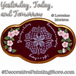 Yesterday Today and Tomorrow Painting Pattern PDF DOWNLOAD - Lorraine Morison