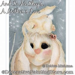 And So He Sleeps A Mothers Love Bunny Painting Pattern PDF DOWNLOAD - Deb Mishima