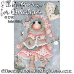 I-ll Be Gnome for Christmas Painting Pattern PDF DOWNLOAD - Deb Mishima