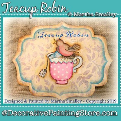 Teacup Robin DOWNLOAD Painting Pattern - Martha Smalley