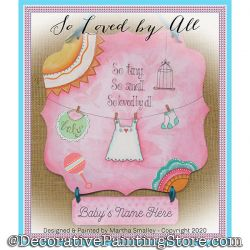 So Loved By All (Baby Girl Plaque) Painting Pattern DOWNLOAD - Martha Smalley
