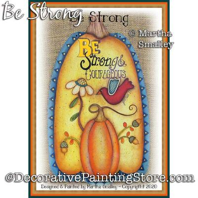 Be Strong (Pumpkin) Painting Pattern DOWNLOAD - Martha Smalley
