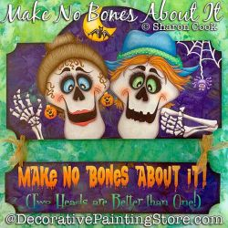 Make No Bones About It (Skeletons) Painting Pattern PDF DOWNLOAD - Sharon Cook