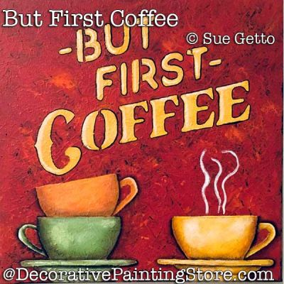 But First Coffee DOWNLOAD- Sue Getto