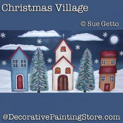 Christmas Village DOWNLOAD Painting Pattern - Sue Getto