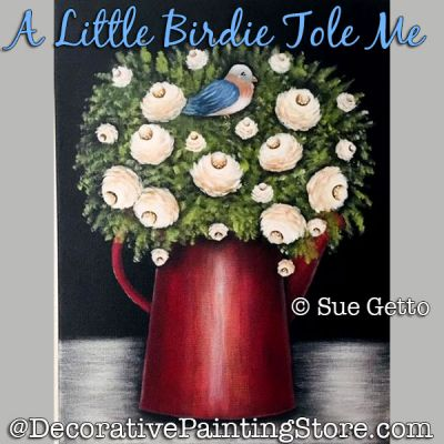 A Little Birdie Tole Me DOWNLOAD Painting Pattern - Sue Getto