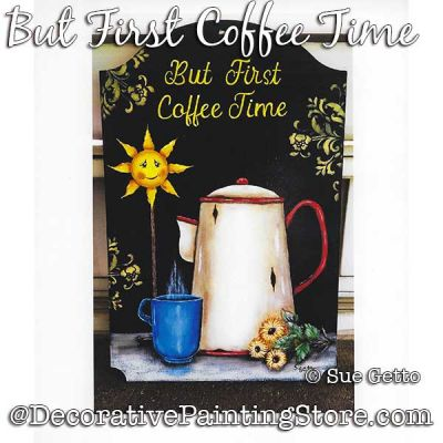 But First Coffee Time DOWNLOAD Painting Pattern - Sue Getto
