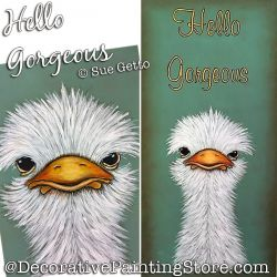 Hello Gorgeous (Ostrich) DOWNLOAD Painting Pattern - Sue Getto