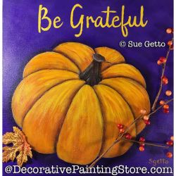 Be Grateful (Pumpkin) DOWNLOAD Painting Pattern - Sue Getto