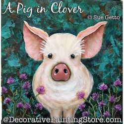 A Pig in Clover DOWNLOAD Painting Pattern - Sue Getto