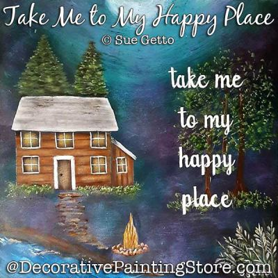 Take Me to My Happy Place (Cabin) Painting Pattern PDF DOWNLOAD - Sue Getto