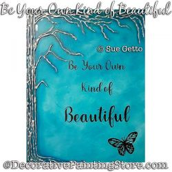 Be Your Own Kind of Beautiful (Tree / Butterfly) Painting Pattern PDF DOWNLOAD - Sue Getto